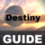 Guide for Your Destiny app for free