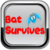 Bat survives app for free