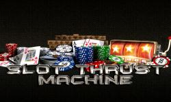 Slot Thrust Machine screenshot 1/4