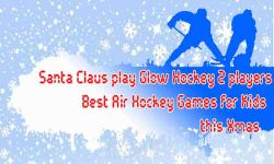 Santa Claus play Glow Hockey 2 players - Best Xmas screenshot 5/6