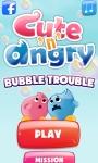 Cute n Angry Bubble Trouble screenshot 1/6