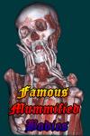 Famous Mummified Bodies screenshot 1/4