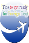 Tips to get ready for Foreign Trip screenshot 1/3