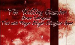 The Killing Chamber - Brave Courageous Finger Test screenshot 5/6