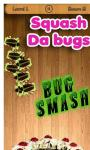 Bug Smash Squash the Insect screenshot 1/5
